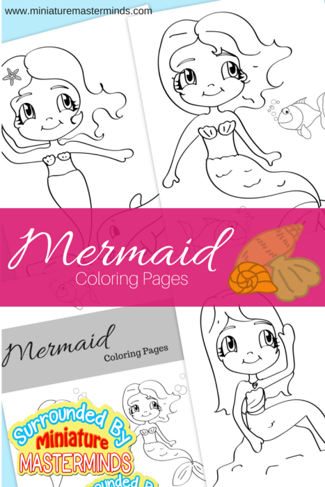 Three Free Printable Mermaid Coloring Pages Miniature Masterminds